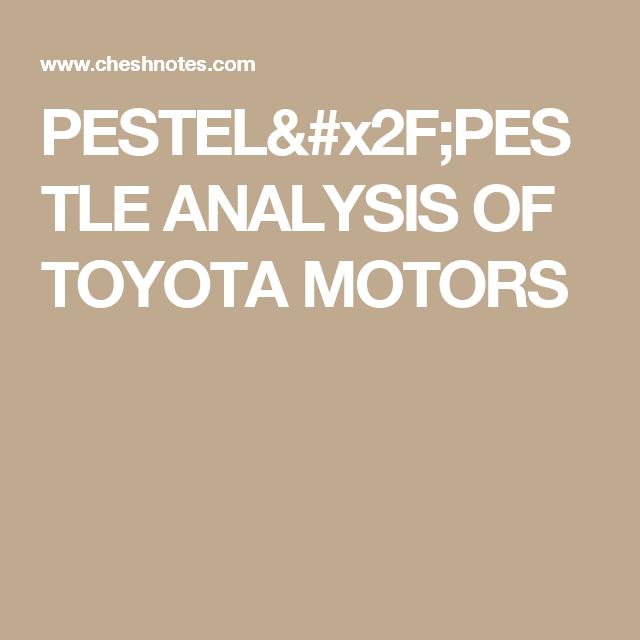 PestelPestle Analysis Of Toyota Motors  Pestel Analysis