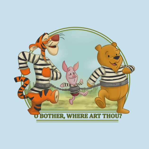 Awesome 'Oh+Bother%2C+Where+Art+Thou%3F' design on TeePublic!