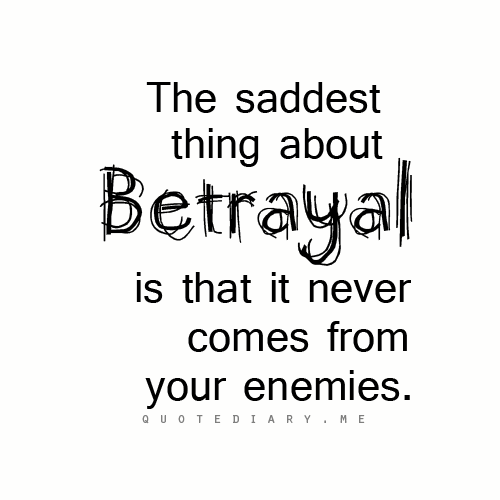 Always Watch Who You Trust Betrayal Quotes Inspirational Quotes Inspirational Quotes About Friendship