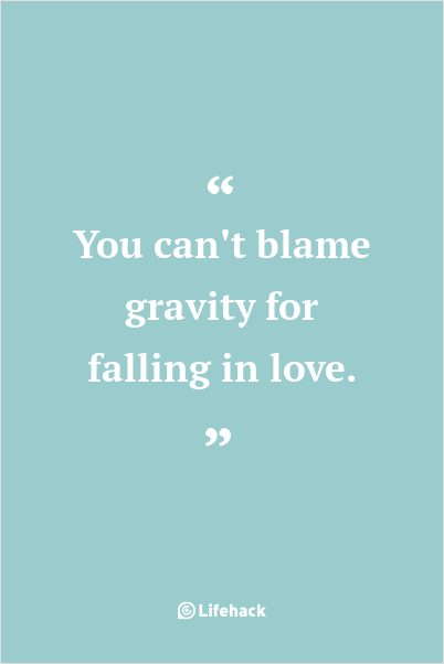 You Can T Blame Gravity For Falling In Love Albert Einstein Falling In Love Quotes Funny Romantic Quotes Secret Crush Quotes