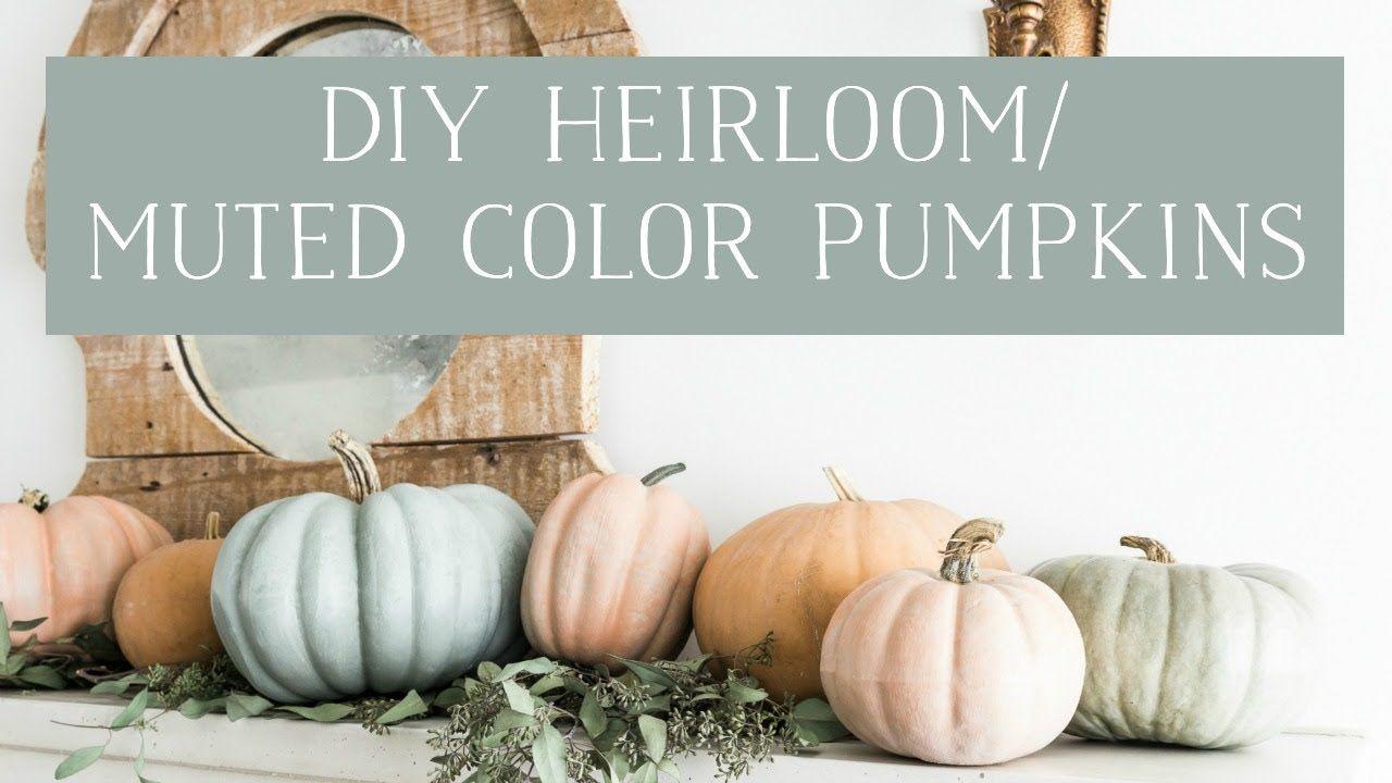 Diy Muted Color Heirloom Pumpkins Youtube Painted Pumpkins Fall Decor Diy Fall Halloween Decor