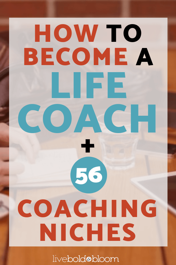 How To Become A Life Coach + 56 Coaching Niches