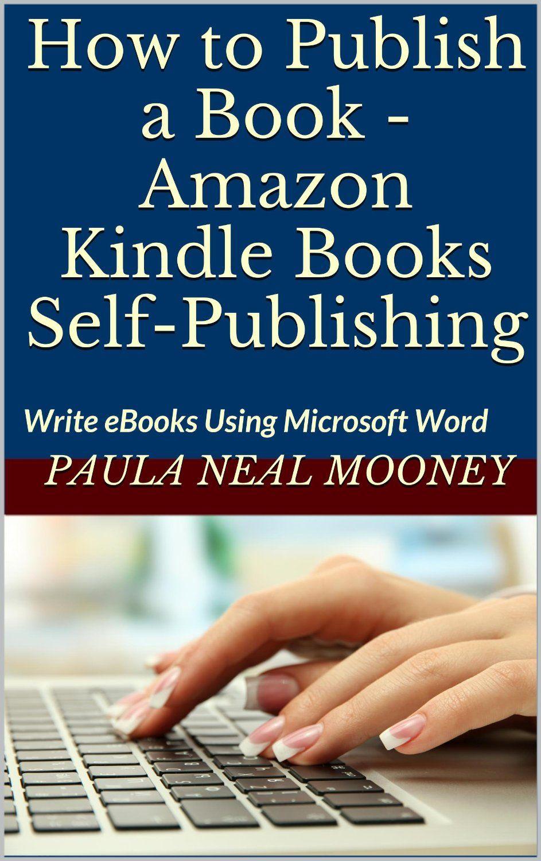 How to Publish a Book Amazon Kindle Books Self