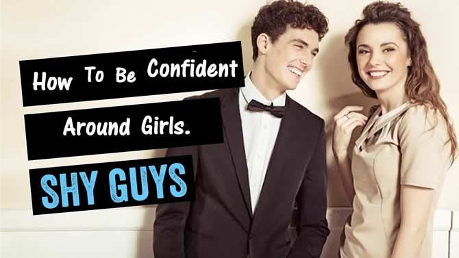 How To Be More Confident Around Girls