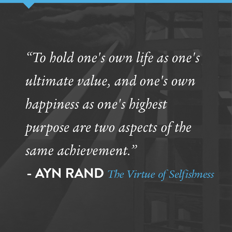 Ayn Rand Quote From The Virtue Of Selfishness Ayn Rand