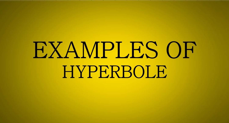 Hyperbole Examples