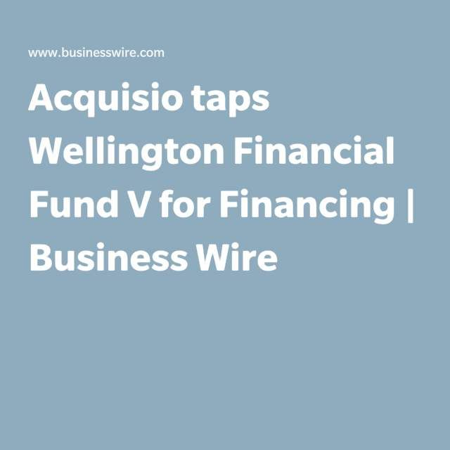 Acquisio taps Wellington Financial Fund V for Financing
