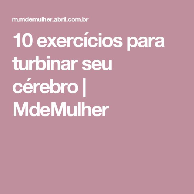 10 exercícios para turbinar seu cérebro   MdeMulher