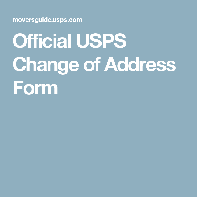 Official USPS Change of Address Form | Sell That House | Pinterest ...