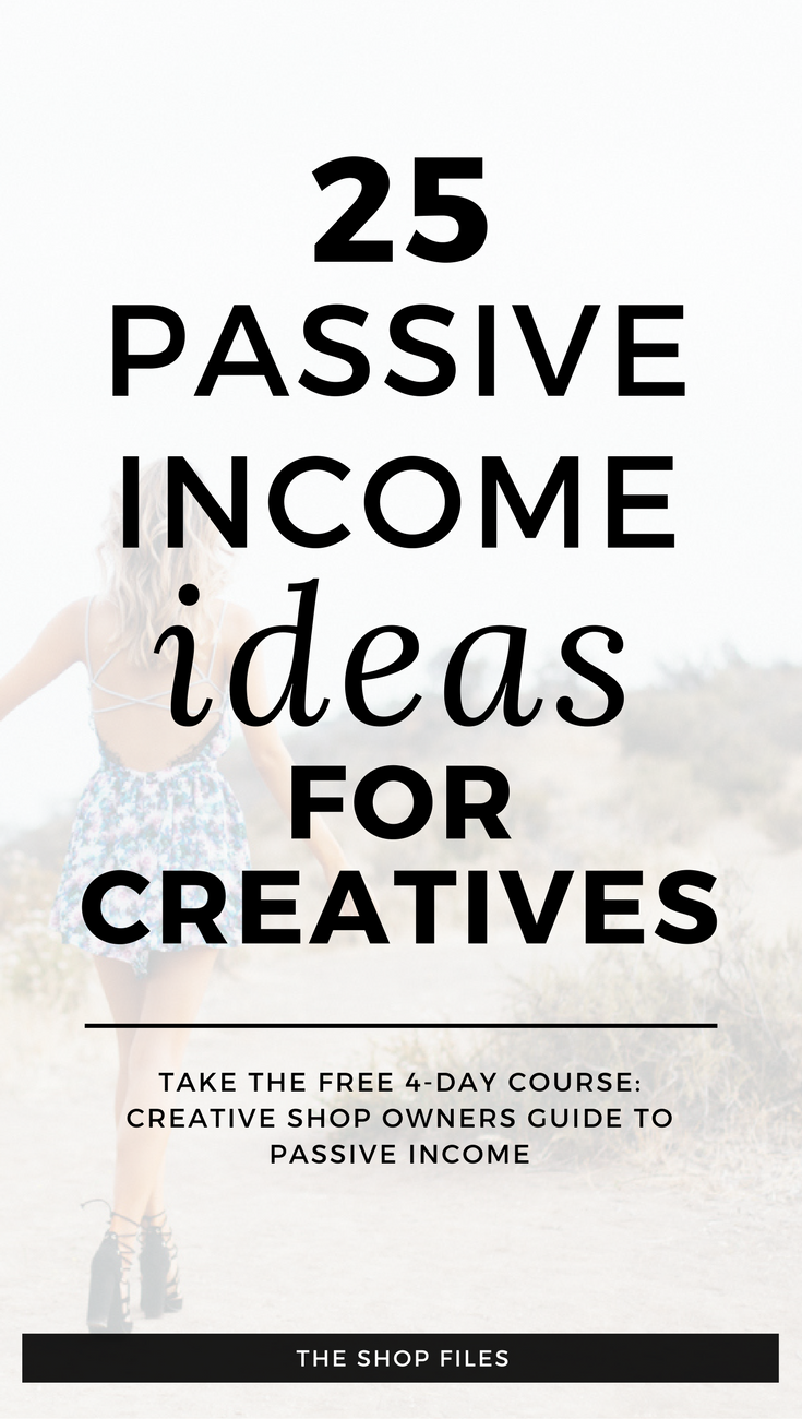 25 passive income ideas for creative shop owners | learn how to set ...