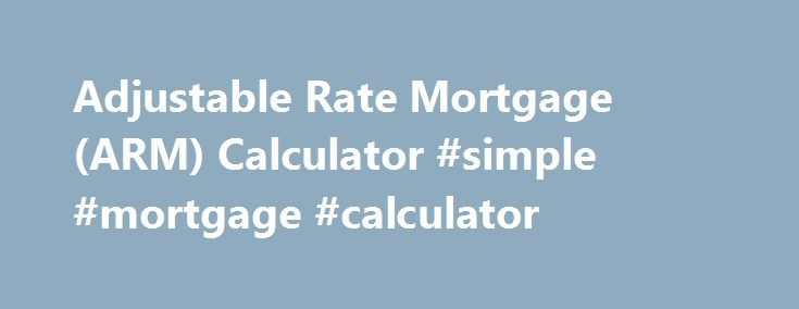 adjustable rate mortgage calculator - My Mortgage Home Loan