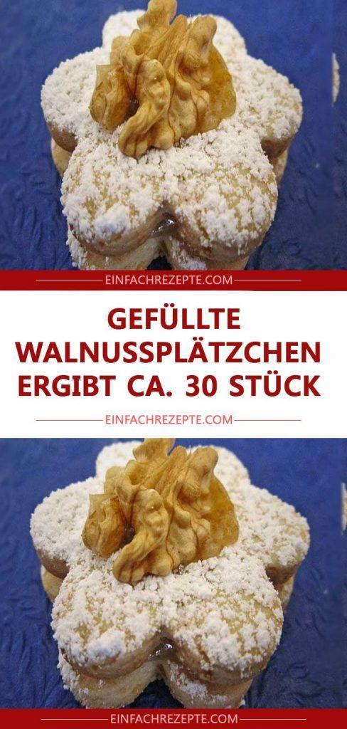 Gefüllte Walnussplätzchen ergibt ca. 30 Stück