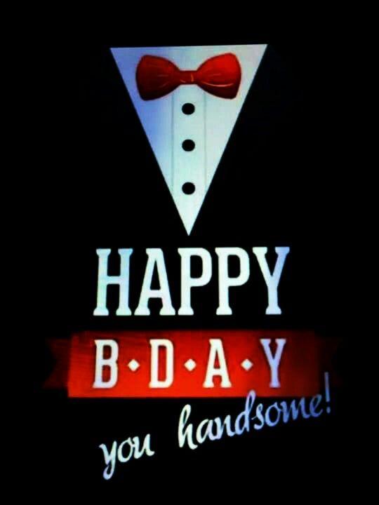 Happy Birthday Images Hombres ~ Happy birthday handsome carteles para cumplea�os de hombre pinterest feliz