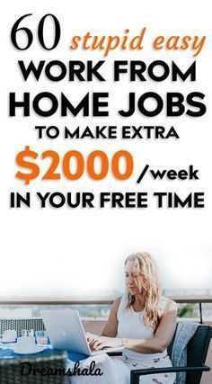 60 stupid-easy work from home jobs to make extra $2000 per week in your free time. #workathomejobs #workfromjobs #workfromhomecompanies #workfromhomecompaniesthatpayweekly #freelancingjobs