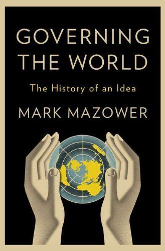 Governing the World: The History of an Idea by Mark Mazower, http://www.amazon.com/dp/1594203490/ref=cm_sw_r_pi_dp_cz0yrb1JHEQPY