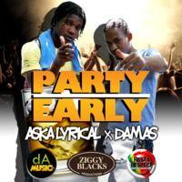 Aska Lyrical And Damas - PARTY EARLY - Girlzadda Riddim-Smoke Shop Productionz by Damas on SoundCloud