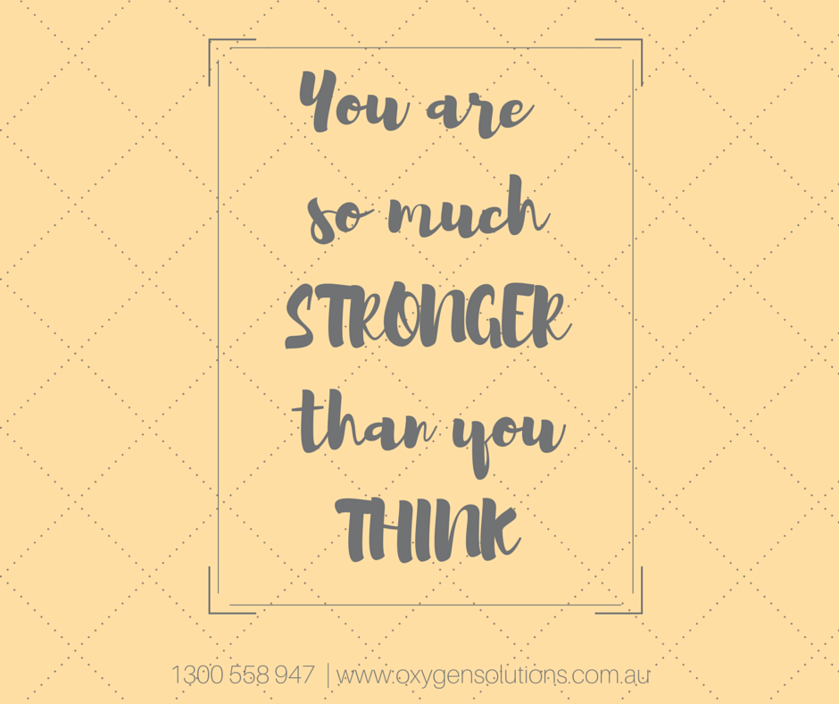 Stay loved and stay strong! We can help you along the way through our Oxygen Solutions available atwww.oxygensolutions.com.au  #oxygensolutions #quotes #qotd #dailyquotes