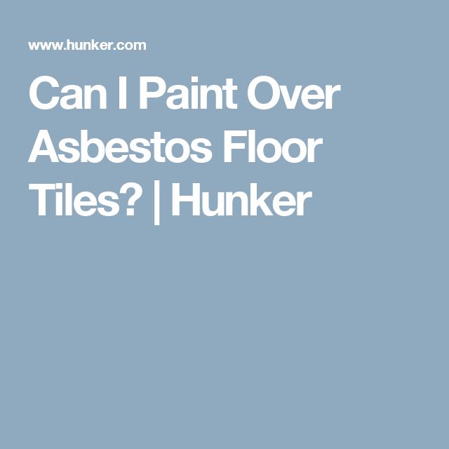 Can I Paint Over Asbestos Floor Tiles