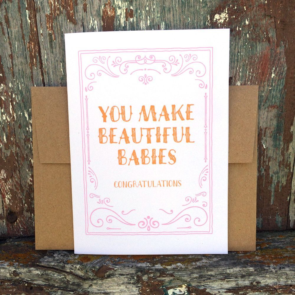 You Make Beautiful Babies Card For New Parents P A R A D E