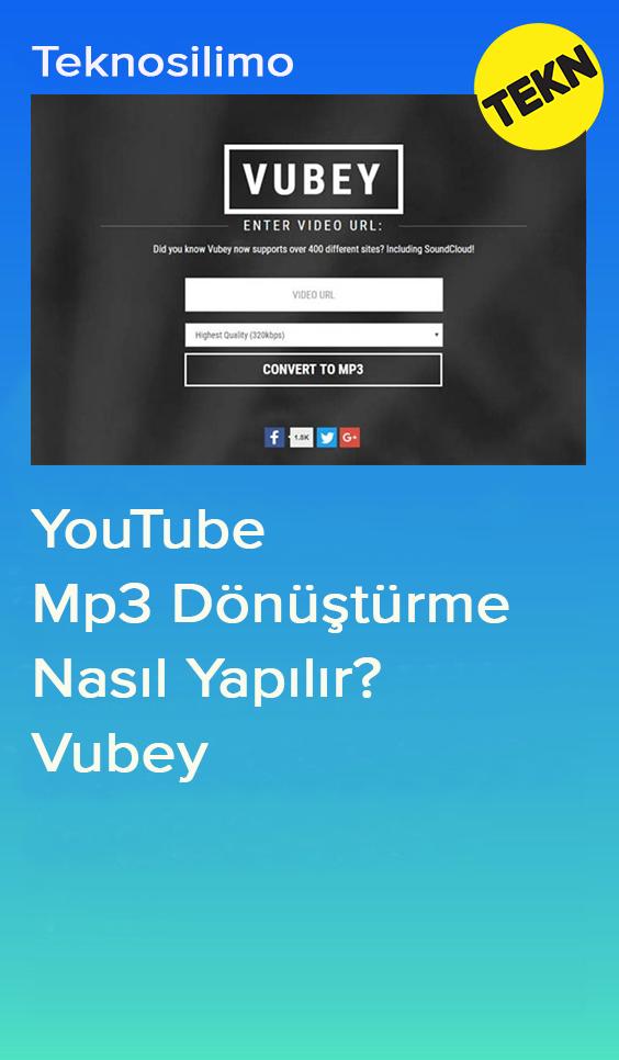 YouTube Mp3 Dönüştürme Nasıl Yapılır? - Vubey - Teknosilimo | Youtube, Teknoloji, Müzik