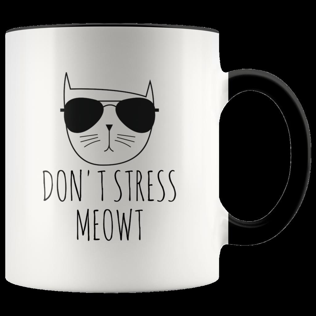 Don't Stress Meowt Mug Funny Cat Mug Cat Lover Mug Meow Mug Christmas Gift Cat Mug