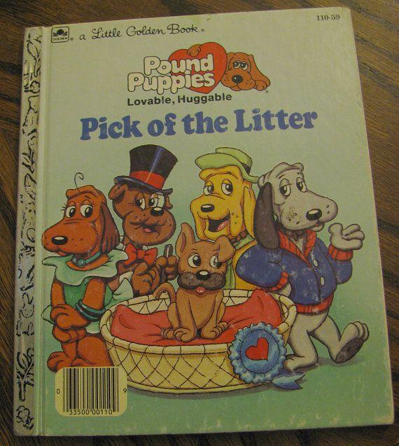 Pound Puppies Pick Of The Litter 1986 Little Golden Book Etsy Little Golden Books Pound Puppies Vintage Children S Books