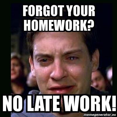 Late Work Policy Funny Relationship Memes Teacher Memes Thug Life Meme