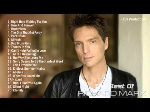 The Best Of Richard Marx Richard Marx S Greatest Hits Youtube Richard Marx Best Songs Cant Help Falling In Love