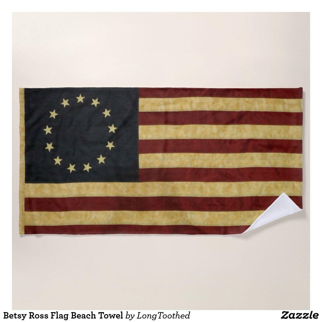 Betsy Ross Flag Beach Towel Zazzle Com Beach Towel Flag Towel