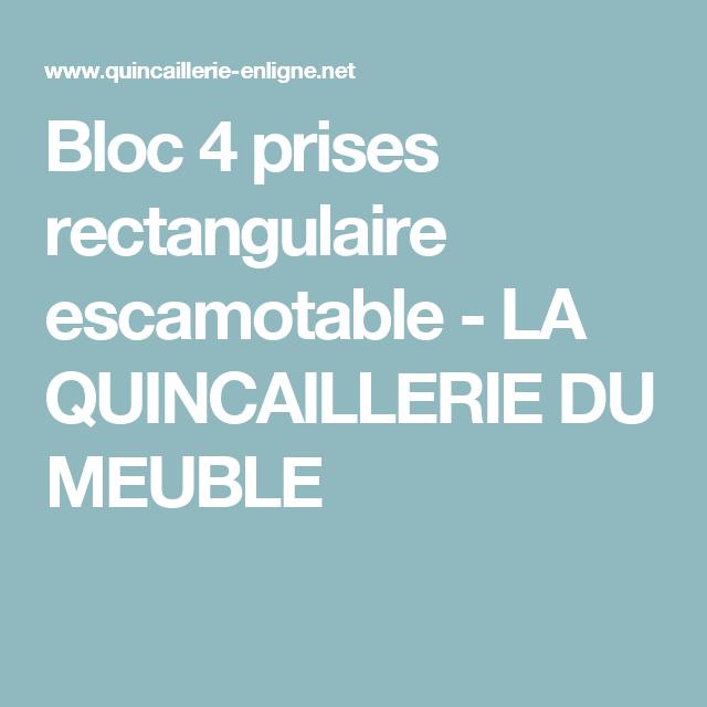 Bloc 4 Prises Rectangulaire Escamotable La Quincaillerie Du Meuble Bloc Prise Escamotable Prise Escamotable Equipement Cuisine