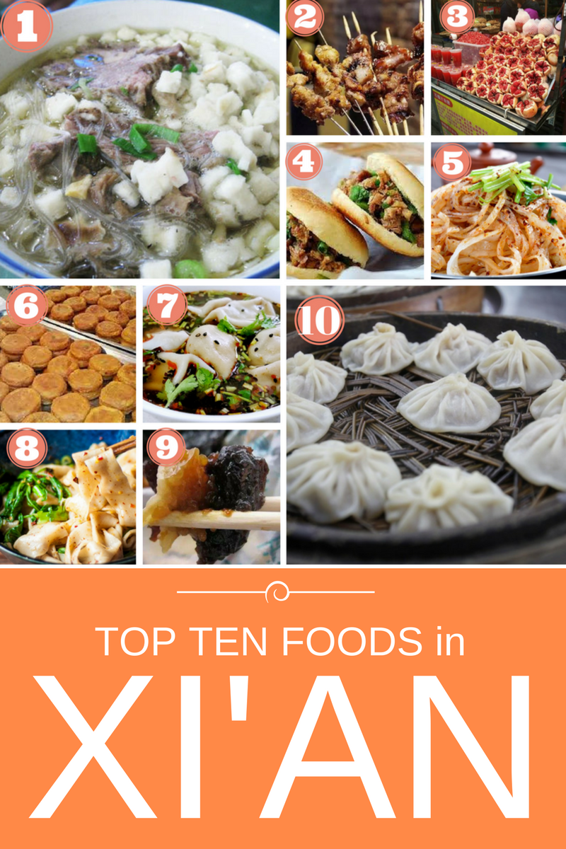 The Top Ten Foods To Try On A Visit To Xi An China Home Of The Terracotta Warriors Xian Chinesefood China Food Hotel Food Xi An