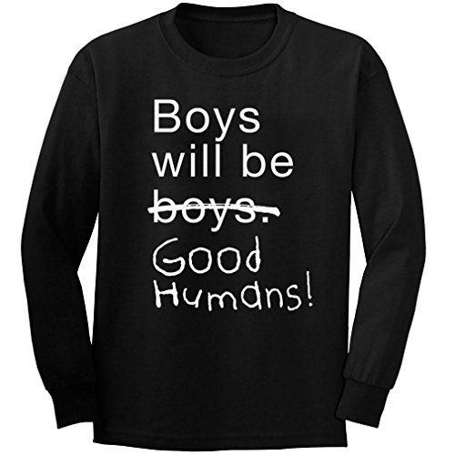 3c41e3eed Free to Be Kids Boys Will Be Good Humans Kids Long Sleeve T-Shirt ...