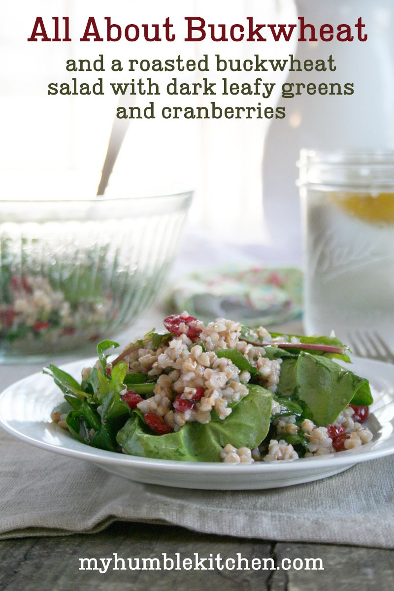 All About Buckwheat and a Roasted Buckwheat Salad with Dark Leafy Greens and Cranberries | myhumblekitchen.comAll About Buckwheat and a Roas...