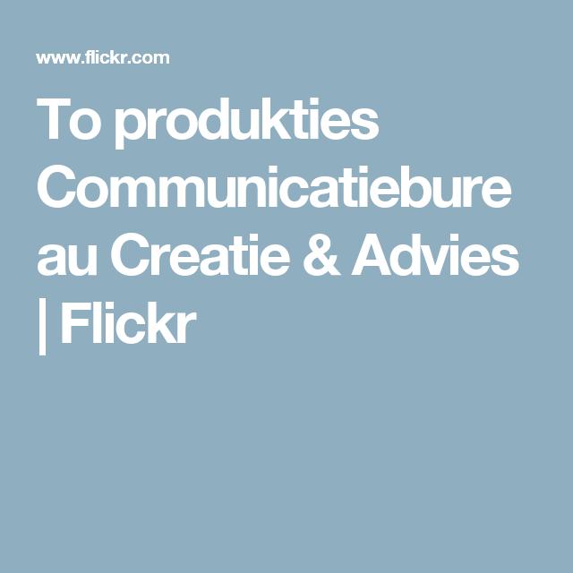 To produkties Communicatiebureau Creatie & Advies   Flickr