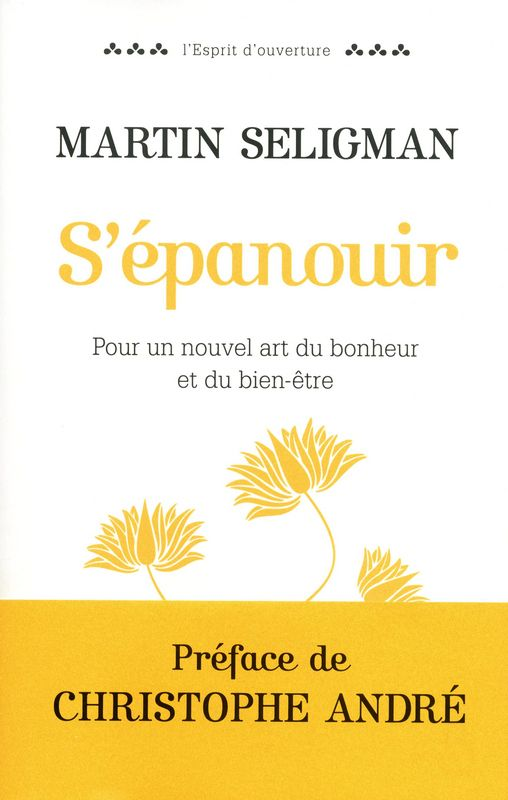 S Epanouir Martin Seligman Christophe Andre Livres A Lire Lecture Lectures Inspirantes