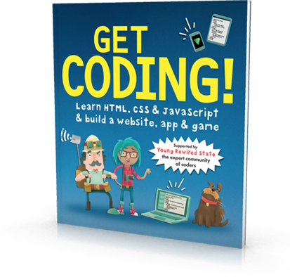 About Get Coding! Get Coding! is the essential guide to
