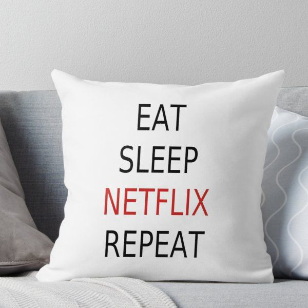 'Eat, Sleep, Netflix, Repeat' Throw Pillow by coolfuntees