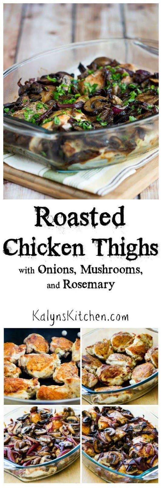 Roasted Chicken Thighs with Mushrooms, Onions, and Rosemary are low-carb, gluten-free, and Paleo, and this chicken is delicious! [found on KalynsKitchen.com]