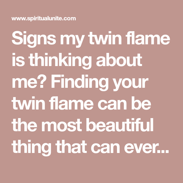Signs My Twin Flame Is Thinking About Me | Twin Flames | Sign i