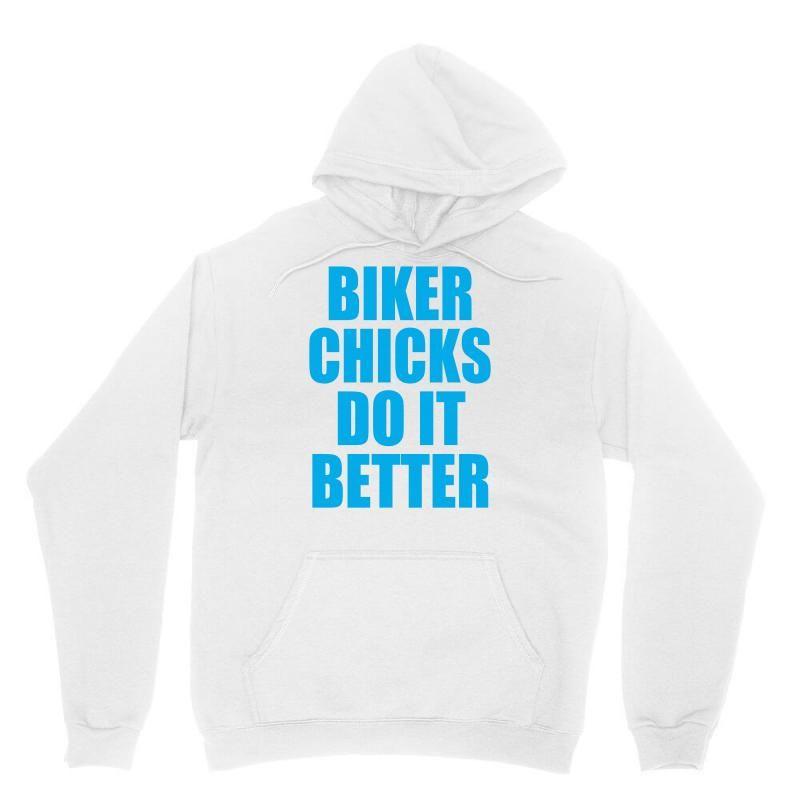 biker chicks do it better Unisex Hoodie