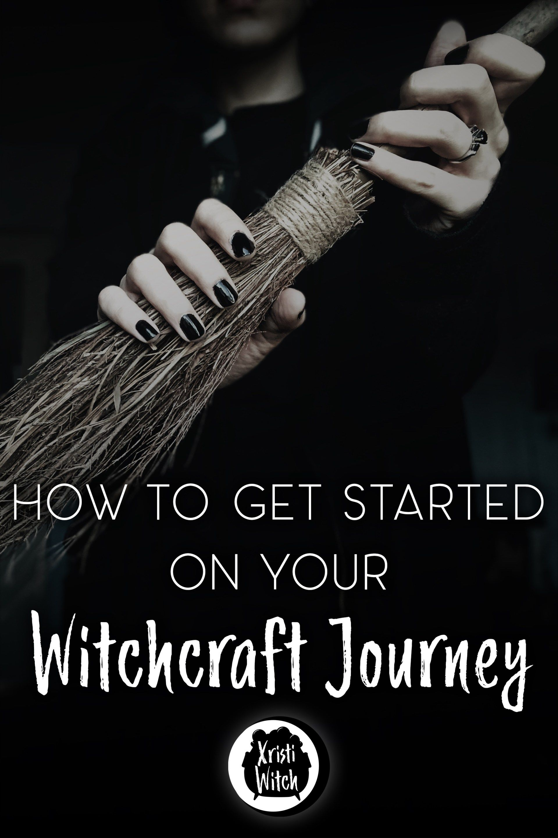 How To Get Started On Your Witchcraft Journey With Images