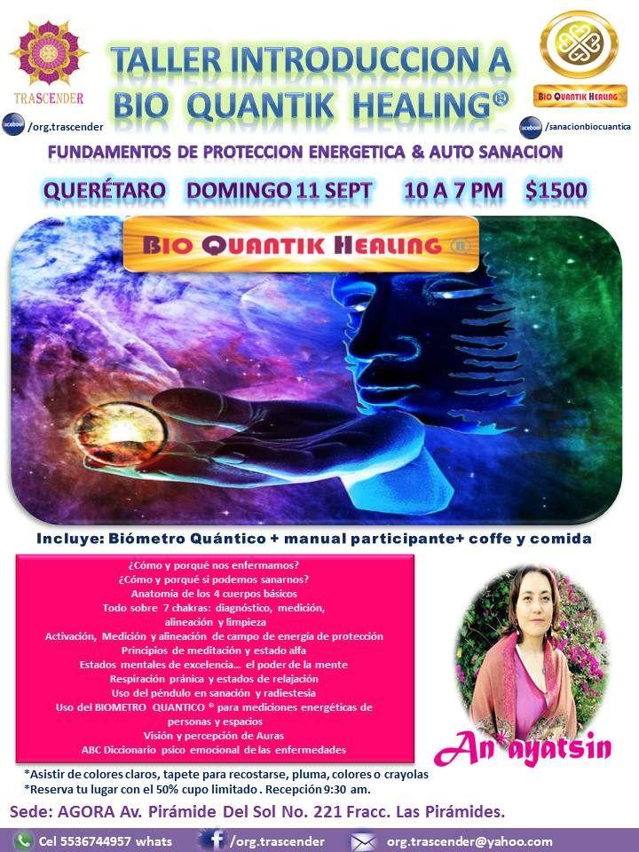 TALLER INTRODUCCION A LA SANACION BIO QUANTIK ® FUNDAMENTOS DE PROTECCION ENERGETICA & AUTO SANACION 11 SPT QUERETARO