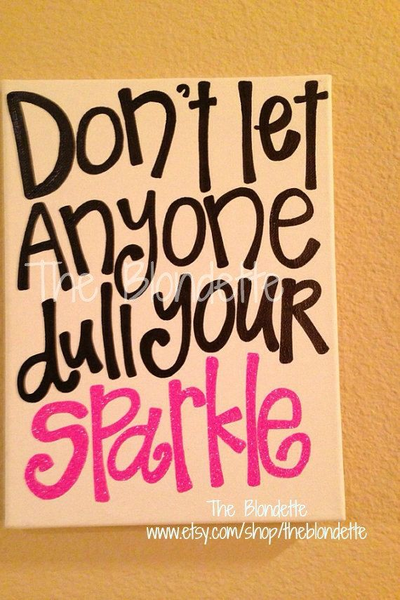 16 X 20 In Canvas Dont Let Anyone Dull Your Sparkle Quote On Etsy 3700