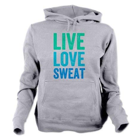 Live Love Sweat Women's Hooded Sweatshirt