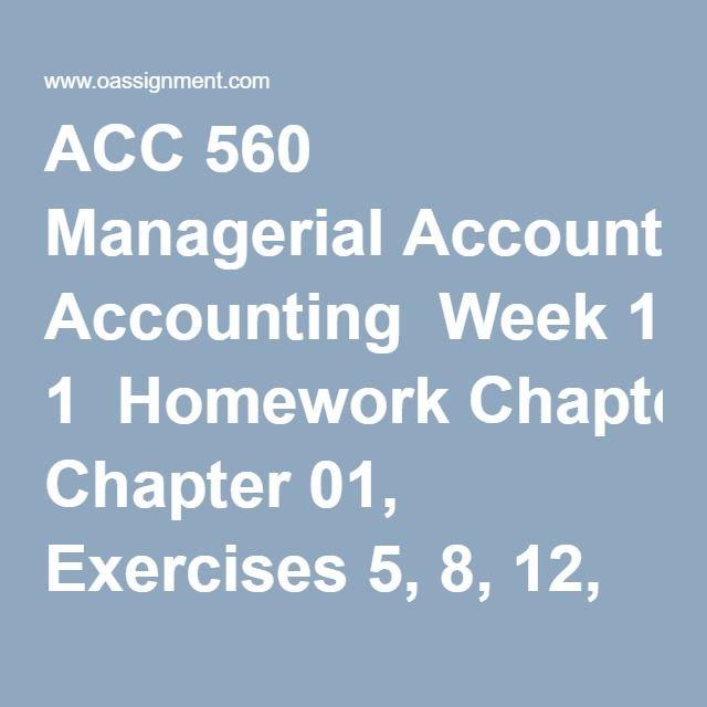 ACCT 505 Practice Homework Assignments Week 1 – 7