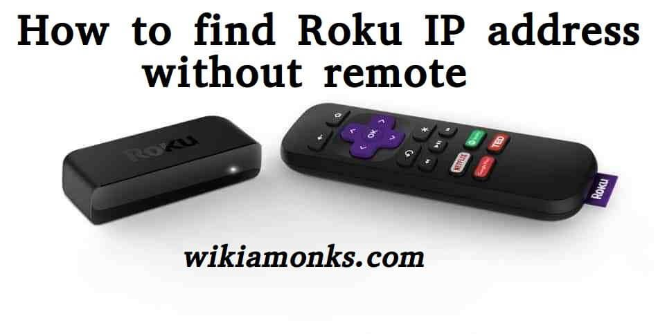 How to find roku ip address without remote find roku ip