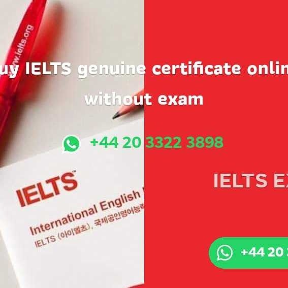IELTS/TOEFL/GMAT/GRE/PTE/CAE without Exams? Contact us to BUY ORIGINAL IELTS/TOEFL CERTIFICATES, Get resident permit in Canada, Australia, Europe, Buy registered IELTS/TOEFL Certificate Whatsapp::: +442033223898  We are group of teachers and Examiner's, specialized in the acquisition of Registered/valid/legit/Authentic IELTS, TOEFL, GMAT, GRE, PTE, CAE, SAT, PMP, CELPIP, TESOL, NEBOSH, FCE, PSAT,Nebosh Etc English Speaking certificate.. We work with the British Council; IDP: IELTS Australia and