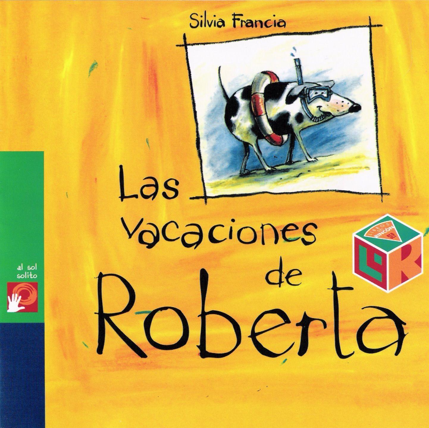 Las vacaciones de Roberta de Silvia Francia. Ekaré. Emocionante ...