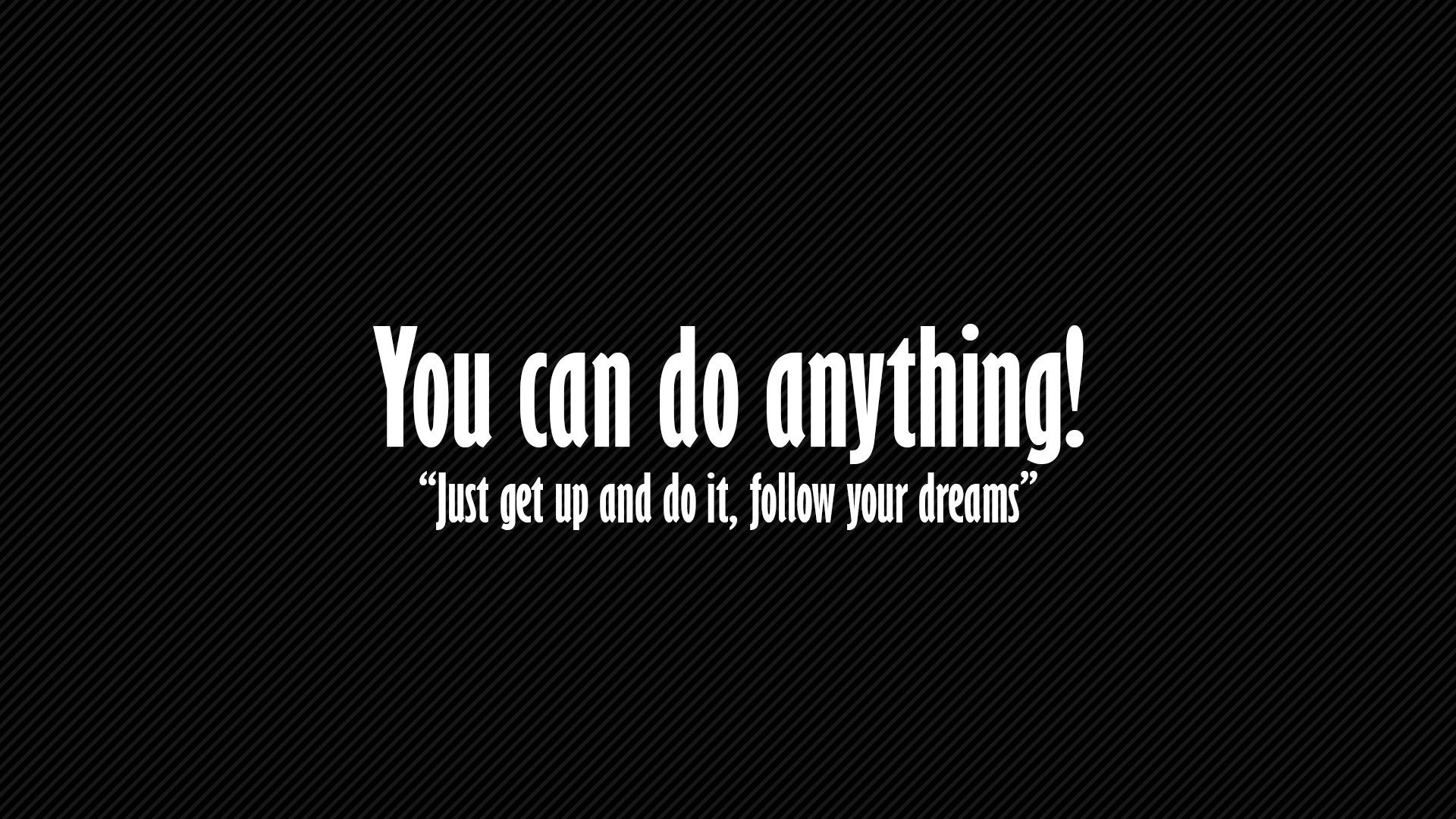 You Can Do Anything Just Get
