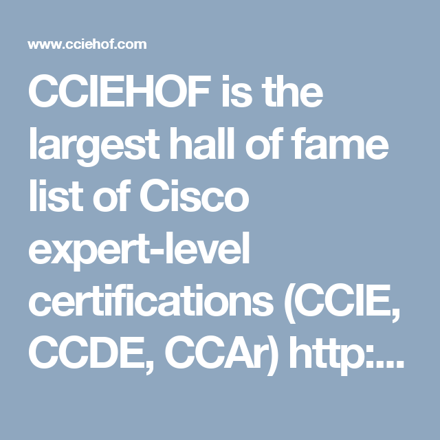 Cciehof Is The Largest Hall Of Fame List Of Cisco Expert Level